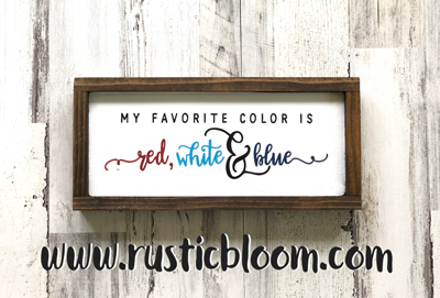 Framed Sign 15x7 - My Favorite Color is red, white and blue