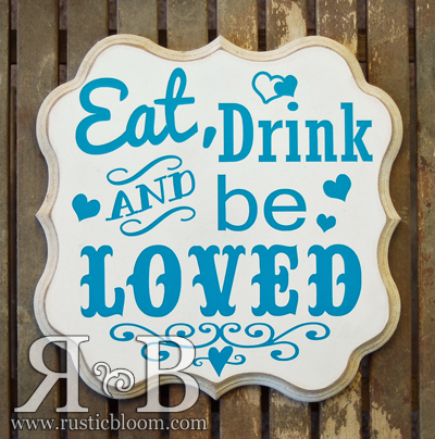Shaped Plaque - Eat, Drink and be Loved